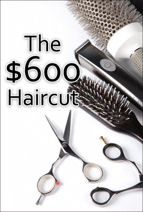 The $600 Haircut