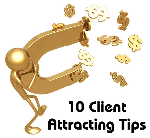 10 Client Attracting Tips