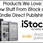 Products We Love: New Stuff From iStock and Kindle Direct Publishing