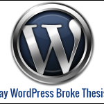 The Day WordPress Broke Thesis 1.8.5