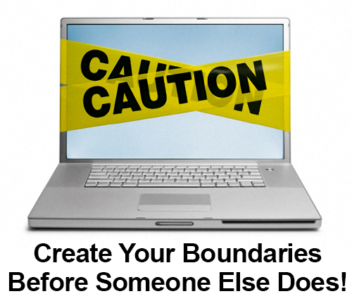 Create Your Boundaries Before Someone Else Does!