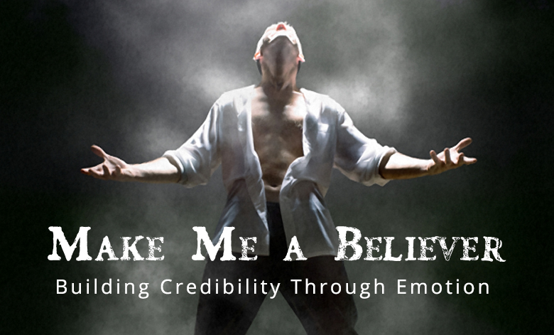 Make Me a Believer: Building Credibility Through Emotion