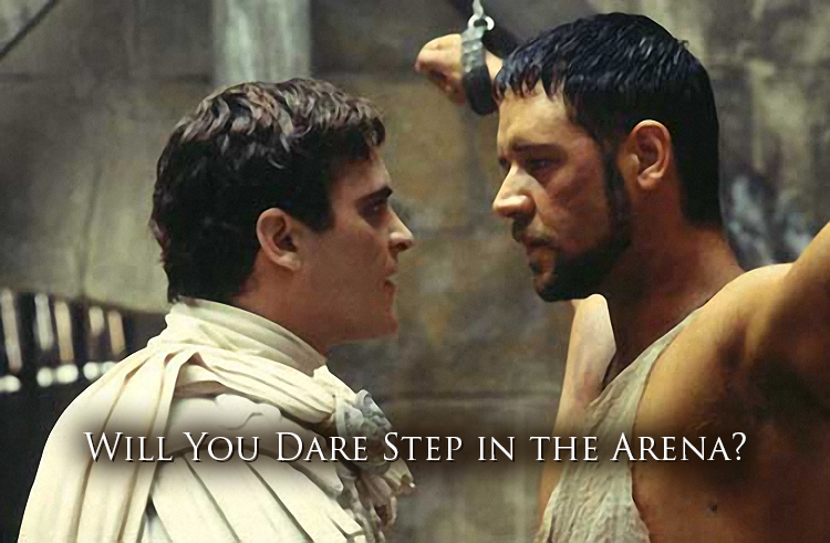 Will You Dare Step in the Arena?